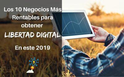 Los 10 Negocios Más Rentables para Obtener Libertad Digital en este 2019